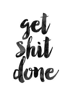 Get Sht Done Watercolor Inspirational by MotivationalThoughts