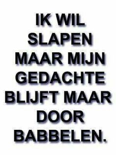 Dat had ik vannacht nou ook! The Words, Cool Words, Favorite Quotes, Best Quotes, Funny Quotes, Smile Quotes, Dutch Words, Dutch Quotes, Quotes About Moving On