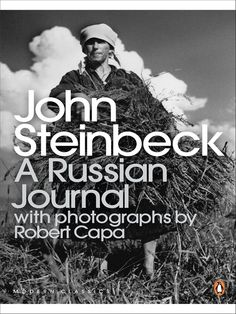 A Russian Journal by John Steinbeck with photographs by Robert Capa - 1948