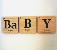 Periodic table of elements BaBY wooden tile wall art with quote. $29.00, via Etsy.
