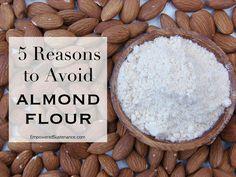 Almond flour is a no-no!