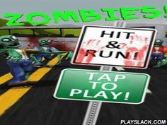 Zombies! Hit And Run!  Android Game - playslack.com , Zombies! Hit and RUN! - a very humorous and easy game. You need to ride a vehicle on the freeway and to urgencies living-dead who will travel on the path. The more you mangle edge, the more scores you collect. You are waited for by more bonuses, pretty distinctive effects, handy control system and a leaderboard.