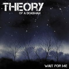 wait for me by theory of a deadman  favorite song by them