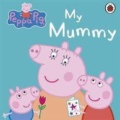 Peppa+Pig:+My+Mummy+(Other):+9781409312154