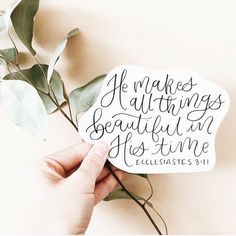 Ecclesiastes 3:11 Bible verse. God makes all things beautiful in His time.