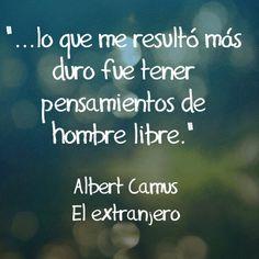 Hombre libre. Albert Camus. El extranjero.