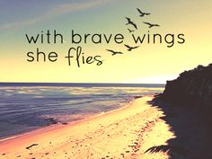 with brave wings she flies #daughter
