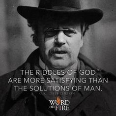 The wisdom of Chesterton. G K Chesterton Quotes, Gk Chesterton, Quotable Quotes, Wisdom Quotes, Life Quotes, Catholic Quotes, Religious Quotes, Great Quotes, Inspirational Quotes