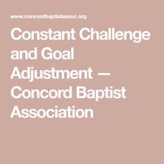 Constant Challenge and Goal Adjustment — Concord Baptist Association