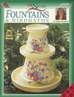 Donna Dewberry Fountains and Birdbaths Decorative Tole Painting Craft Book (SOLD Clay Pot Projects, Clay Pot Crafts, Diy Clay, Book Crafts, Craft Books, Xmas Crafts, Diy Projects, Painted Clay Pots, Painted Flower Pots