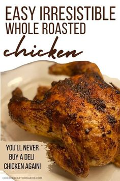 Perfect juicy whole roasted chicken. Never buy a deli chicken again! Best Roasted Chicken, Easy Roast Chicken, Roast Chicken Recipes, Chicken Marinades, Rotisserie Chicken, Recipe Chicken, Whole Chicken Marinade, Cooking Spiral Ham, Stuffed Whole Chicken