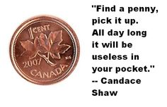 #Quote of the day: One of our Facebook fans on the elimination of the penny from Canadian currency.