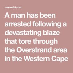 Man arrested over devastating Betty's Bay, Pringle Bay fires Knysna, Cape, Mantle, Cabo, Cloak