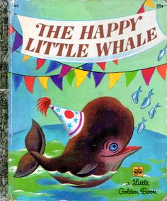 The Happy Little Whale, Illustrations by Tibor Gergely, 1960 (1972 Edition)  I still have this!!