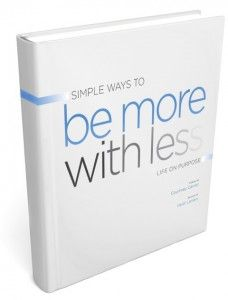 Simple Ways to Be More with Less – Ebook | The Stressed Mom