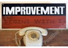 Improvement starts with i Wooden Signs With Sayings, Motivation Inspiration, Landline Phone, Inspirational Quotes, Positivity, Life Coach Quotes, Inspiring Quotes, Quotes Inspirational, Inspirational Quotes About