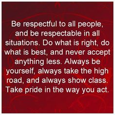 Inspirational Quotes: Be respectful to all ...