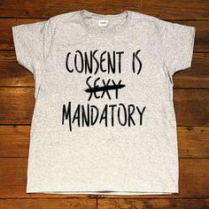 Consent Is Mandatory -- Women's T-Shirt – Feminist Apparel