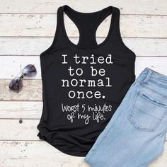 I tried to be normal once, funny for shirt SVG dxf File for Cutting Machines like Silhouette Cameo and Cricut, Commercial Use Digital Design Monogram Frame, Monogram Fonts, Stencils For Wood Signs, Feminist Shirt, Black Singles, Workout Shirts, Fitness Shirts, Shirts With Sayings, I Tried