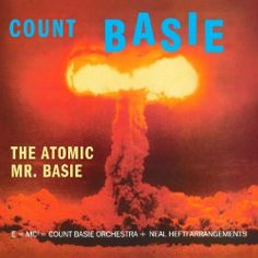 Count Basie Orchestra - The Atomic Mr. Basie (1958)