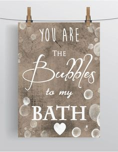 """Printable Quote """"You Are The Bubbles To My Bath"""" / Instant Download / Bathroom Decor / Wall Art / DIY / JPEG"""