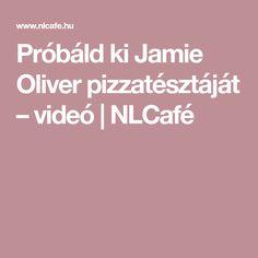 Próbáld ki Jamie Oliver pizzatésztáját – videó | NLCafé