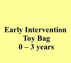 Early Intervention Toy Bag: SLP and Parent Activities for Children 0-3 years old. Repinned by SOS Inc. Resources pinterest.com/sostherapy/.