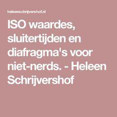 ISO waardes, sluitertijden en diafragma's voor niet-nerds. - Heleen Schrijvershof