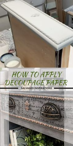 How To Apply Decoupage Decor Paper - Want an easy way to add patterns, graphics, and character to your painted furniture?