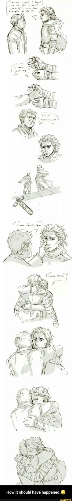 How it should have happened. Ben and Han Solo << Yep, I'm pinning more stuff about Han and Ben Solo that'll make me cry.