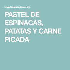PASTEL DE ESPINACAS, PATATAS Y CARNE PICADA