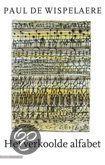 Het verkoolde alfabet - P. de Wispelaere -ISBN 9789045008356. Dit dagboek volgt gedurende een jaar het leven van de auteur, die er allerlei gebeurtenissen uit de actualiteit en het verleden associatief met elkaar in verbindt. Het geheel is een bonte mengeling van verhalen, impressies en bespiegelingen over literatuur, kunst, liefde,...GRATIS VERZENDING IN BELGIË - BESTELLEN BIJ TOPBOOKS VIA BOL COM OF VERDER LEZEN? DUBBELKLIK OP BOVENSTAANDE FOTO!