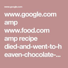 www.google.com amp www.food.com amp recipe died-and-went-to-heaven-chocolate-cake-diabetic-version-217973