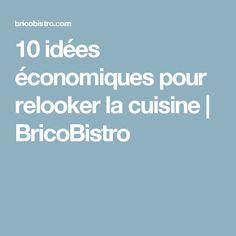 10 idées économiques pour relooker la cuisine | BricoBistro