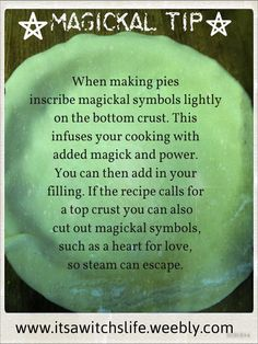 Pie making - magickal tip: inscribe magickal symbols  lightly on the bottom crust when making a pie, to infuse it with magick & power. - Pinned by The Mystic's Emporium on Etsy