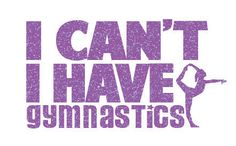 I Can't I Have Gymnastics Iron On Decal by GirlsLoveGlitter on Etsy