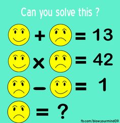 Solve this smiley face fun problem Logic Math, Math Quizzes, Math Resources, Math Activities, Math Games For Kids, Fun Math, Kids Fun, Logic Problems, Math Challenge