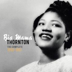 """Willie Mae """"Big Mama"""" Thornton only notched one national hit in her lifetime, but it was a true monster. Description from amazon.co.uk. I searched for this on bing.com/images"""