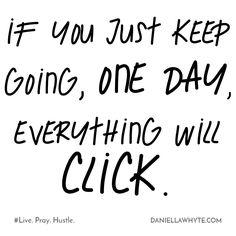 CLICK (Live. Pray. Hustle. 01/06/17) - http://daniellawhyte.com/click-live-pray-hustle-010617/ #liveprayhustle