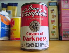 Four labels from the Bruce Campbell's Soup Company. need to do this to all my soup Evil Dead, Campbell Soup Company, Image Blog, Bruce Campbell, Dump A Day, Resident Evil, Zombies, Dark Side, Humor