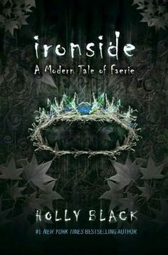 Ironside By Holly Black This is the sequel to Tithe By Holly Black, and continues the story of Kaye and Roiben the Knight. Who is now a King of The Unseelie Court. Together they must conquer their fears, overcome challenges, and brave many obstacles to be together. This book made me laugh, cry, and just get sucked up into an amazing faerie tale i wanted to live in.