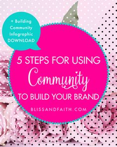 Being a part of a community is essential to building a strong brand. It will help you establish yourself and connect with like-minded others. | 5 Steps for Using Community to Build Your Brand | BlissandFaith.com