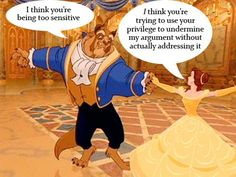 Beast admitted that this was, indeed, a poor defense of his ideas, and he eventually realized that he was dismissing the valid and thoughtful viewpoints of many people that agreed with Belle by claiming some sort of de-sensitized superiority.