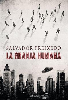 """""""La granja humana"""" de Salvador Freixedo. En este libro el autor nos presenta varios ejemplos de esta innegable intromisión de los seres que tripulan los ovnis en las vidas de los humanos."""