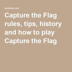 Capture the Flag rules, tips, history and how to play Capture the Flag
