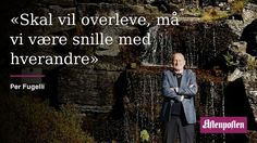 Snillheten i Norge er truet. Her er fire fiender. Anna, Cool Words, Wisdom, Humor, Quotes, Movies, Movie Posters, Historia, Nature