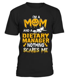"""# Mom - Dietary Manager Nothing Scares Me Halloween Shirt .  Special Offer, not available in shops      Comes in a variety of styles and colours      Buy yours now before it is too late!      Secured payment via Visa / Mastercard / Amex / PayPal      How to place an order            Choose the model from the drop-down menu      Click on """"Buy it now""""      Choose the size and the quantity      Add your delivery address and bank details      And that's it!      Tags: This is My Scary Dietary…"""