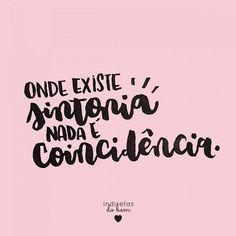 #recadodobem: lembre-se que o universo raramente é preguiçoso a ponto de nos dar coincidências. Não existe coincidência maior que o destino e a sintonia, o que tá escrito.