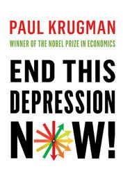 "End This Depression Now! | http://paperloveanddreams.com/book/503868941/end-this-depression-now | A New York Times best-selling call to arms from Nobel Prize�winning economist Paul Krugman.The Great Recession is more than four years old�and counting. Yet, as Paul Krugman points out in this powerful volley, ""Nations rich in resources, talent, and knowledge�all the ingredients for prosperity and a decent standard of living for all�remain in a state of intense pain.""How bad have things gotten?…"