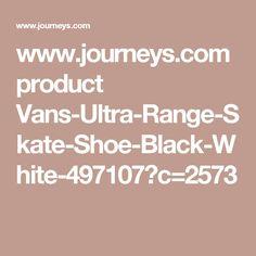 www.journeys.com product Vans-Ultra-Range-Skate-Shoe-Black-White-497107?c=2573